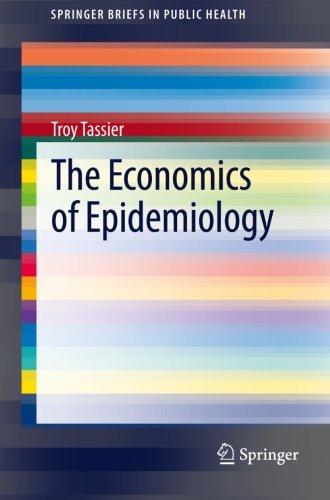 The Economics of Epidemiology (SpringerBriefs in Public Health)