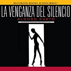 La Venganza del Silencio [The Revenge of Silence]