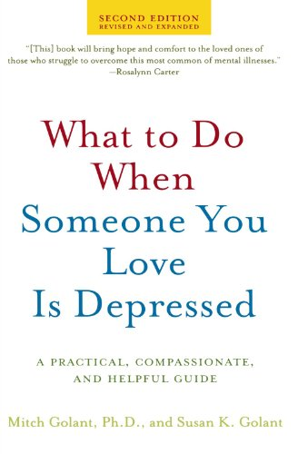 What to Do When Someone You Love Is Depressed, Second Edition: A Practical, Compassionate, and Helpful Guide (What Is Ash We)