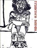 img - for Francisco Toledo: Whitechapel Art Gallery, Londres: Museo Nacional Centro de Arte Reina Sofia (Spanish Edition) book / textbook / text book