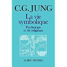 La vie symbolique: Psychologie et vie religieuse
