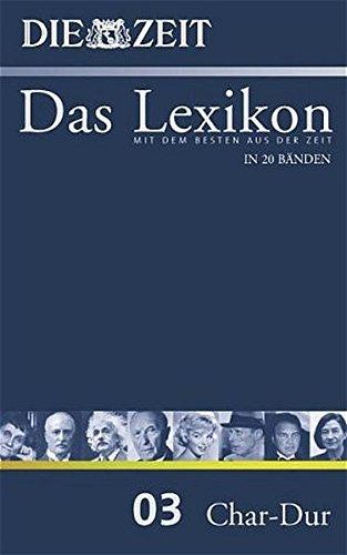 ZEIT-Lexikon. Bd. 03 (Char - Dur)