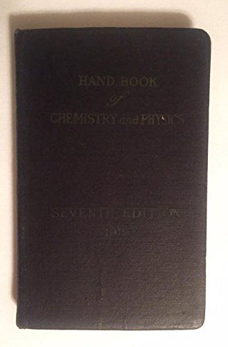 Vintage 1919 Handbook of Chemistry and Physics Seventh Edition : A ready refernce Pocket Book : Cleveland Ohio The Chemical Rubber Company : Charles Hodgman Melville Coolbaugh Cornelius Senseman (Chemistry Book 7th Edition)