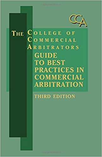 College of commercial arbitrators guide to best practices in college of commercial arbitrators guide to best practices in commercial arbitration 3rd edition james m gaitis carl f ingwalson jr fandeluxe Images