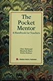 The Pocket Mentor : A Handbook for Teachers, Niebrand, Chris and Horn, Elizabeth, 082512123X