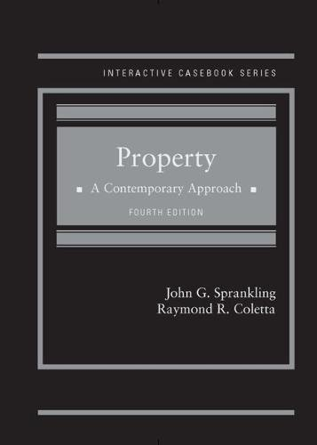 Property: A Contemporary Approach (Interactive Casebook Series)