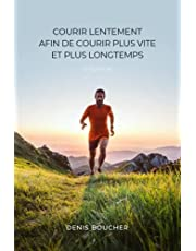 Courir lentement afin de courir plus vite et plus longtemps – 2e édition