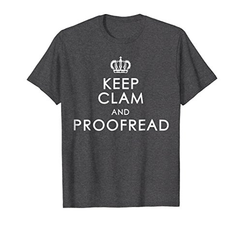 Mens Keep Clam and Proofread | Word Freak Tee Shirt XL Dark Heather ()