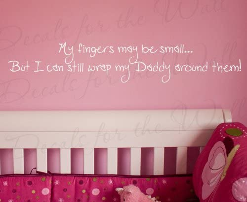 My Fingers May Be Small Vinyl Wall Stickers Words Decal