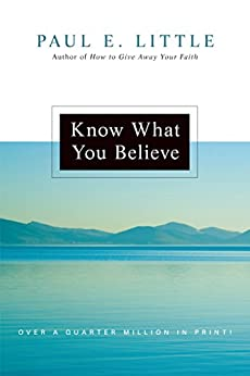 Know What You Believe by [Little, Paul E.]
