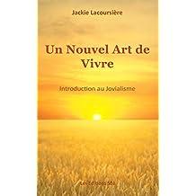 Un Nouvel Art de Vivre: Introduction au jovialisme (French Edition)