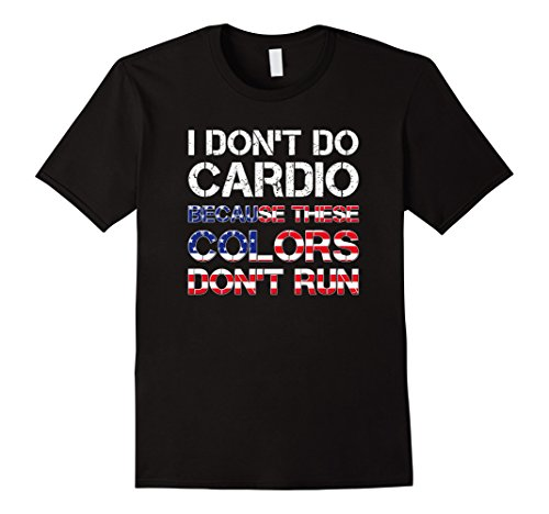 Mens I Don't Do Cardio Because These Colors Don't Run t-shirt 2XL Black (Colors These Shirt Run Dont)