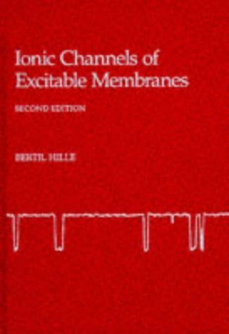 Ionic Channels of Excitable Membranes 2 Sub edition by Hille, Bertil published by Sinauer Associates Inc Hardcover - Excitable Membranes