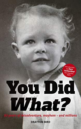 You Did What?: 83 years of misadventure, mayhem