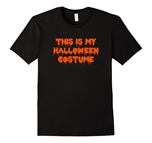 Mens This Is My Halloween Costume Funny College Men Women T Shirt 2XL (Funny College Halloween Costumes)