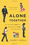 Alone Together: Why We Expect More from Technology and Less from Each Other by Sherry Turkle ( 2013 ) Paperback