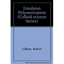 Emulsion Polymerization: A Mechanistic Approach