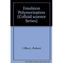 Emulsion Polymerization: A Mechanistic Approach