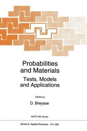 Probabilities and Materials: Tests, Models and Applications (Nato Science Series E:)