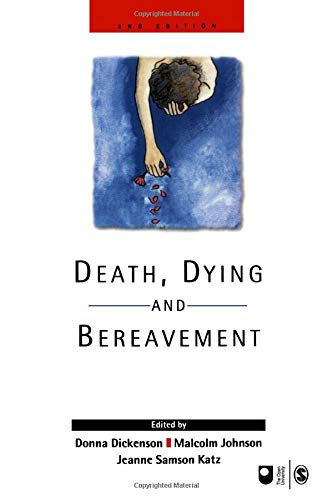 Death, Dying and Bereavement (Published in association with The Open University)