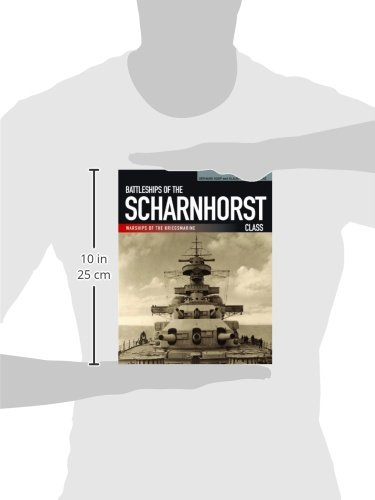 Battleships Of The Scharnhorst Class: The Scharnhorst And