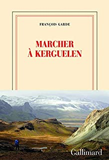 Marcher à Kerguelen, Garde, François