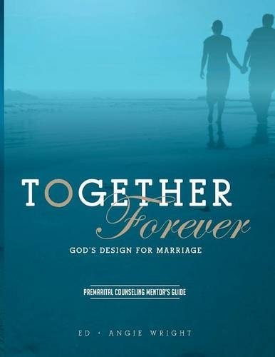 Read Online Together Forever ~ God's Design for Marriage: Premarital Counseling Mentor's Guide pdf