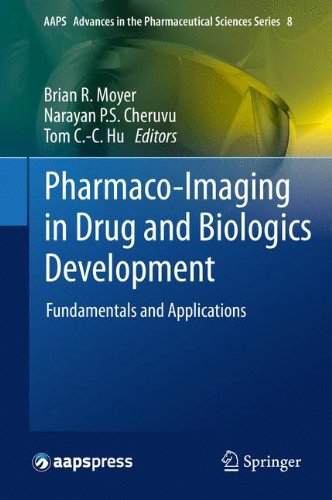 Pharmaco Imaging In Drug And Biologics Development  Fundamentals And Applications  Aaps Advances In The Pharmaceutical Sciences Series
