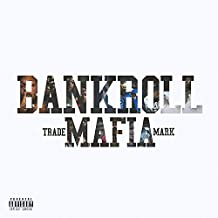 Bankroll Mafia [Explicit]