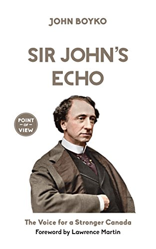 Best! Sir John's Echo: The Voice for a Stronger Canada (Point of View Book 6)<br />[P.P.T]