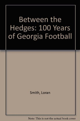 Between the Hedges: 100 Years of Georgia Football