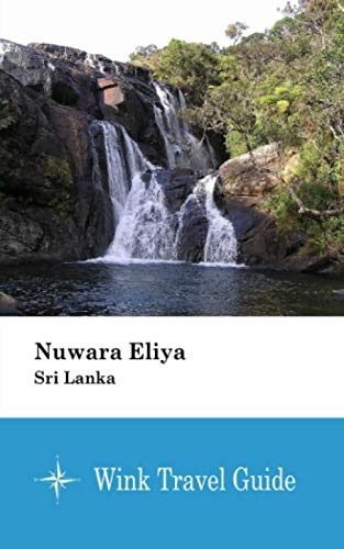 Nuwara Eliya (Sri Lanka) - Wink Travel Guide