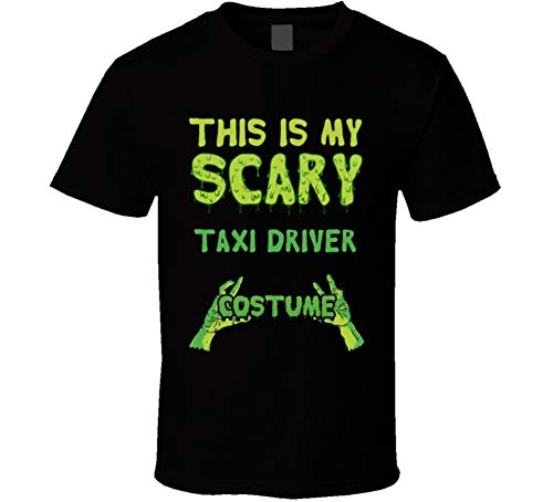 This is My Scary Taxi Driver Costume Halloween Custom T Shirt 2XL Black ()