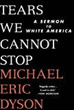 img - for Tears We Cannot Stop: A Sermon to White America book / textbook / text book