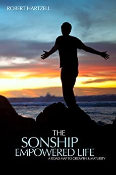 The Sonship Empowered Life by [Hartzell, Robert]