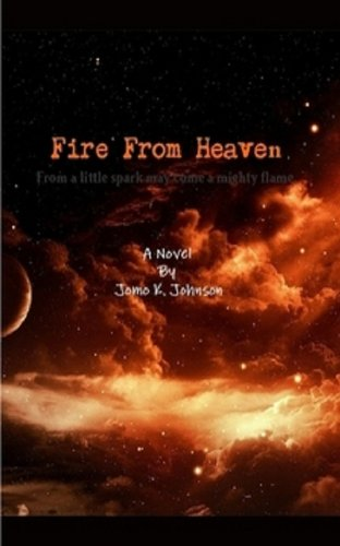 : Fire From Heaven: A Horror Novel: Text (912) 268-1890 For Interactive Book Experience (www.SMSNovel.com)