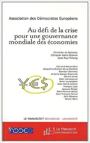 Lire en ligne Au défi de la crise pour une gouvernance mondiale des économies pdf