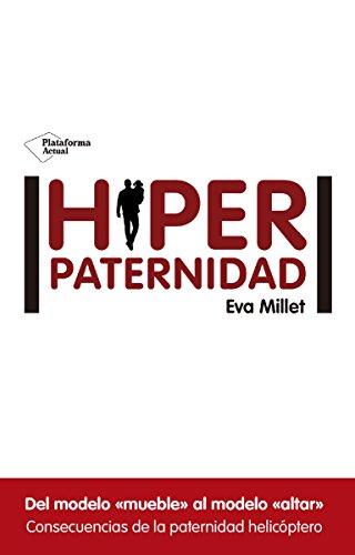 Hiperpaternidad (Spanish Edition)