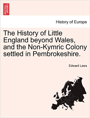 Book The History of Little England beyond Wales, and the Non-Kymric Colony settled in Pembrokeshire.