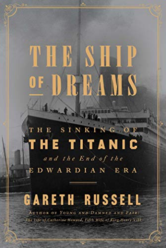 (The Ship of Dreams: The Sinking of the Titanic and the End of the Edwardian)