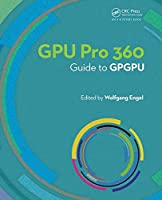 GPU PRO 360 Guide to GPGPU Front Cover