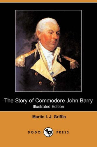 Download The Story of Commodore John Barry (Illustrated Edition) (Dodo Press) pdf epub