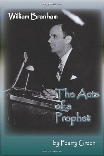 William Branham, The Acts of a Prophet: Pearry Green, R Scott