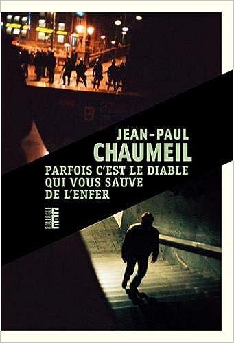 Parfois c'est le diable qui vous sauve de l'enfer - Jean-Paul Chaumeil