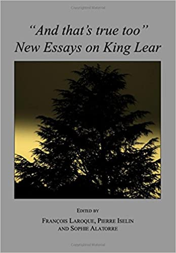 Topic For English Essay Amazoncom And Thats True Too New Essays On King Lear   Francois Laroque Pierre Iselin Sophie Alatorre Books Personal Essay Thesis Statement also High School Essay Topics Amazoncom And Thats True Too New Essays On King Lear  Importance Of English Language Essay