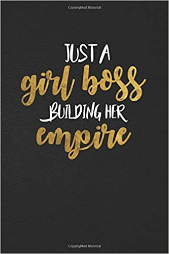 Just A Girl Boss Building Her Empire: Black /& Gold Motivational College Ruled Journal Doodling and Tracking. Notes Pretty Girly Medium Lined Notebook for Writing