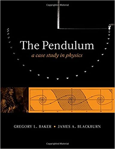 The Pendulum: A Case Study in Physics: Gregory L  Baker