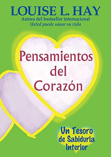 Pensamientos del Corazon: Un Tesoro de Sabiduria Interior (Spanish Edition)