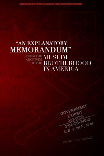 An Explanatory Memorandum: From the Archives of the Muslim Brotherhood in America (Center for Security Policy Archival Series)