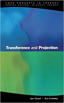 Book Transference And Projection: Mirrors to the Self (Core Concepts in Therapy)